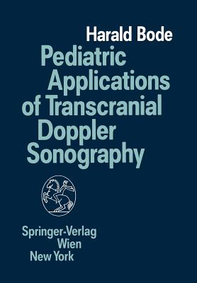 Pediatric Applications of Transcranial Doppler Sonography - Bode, Harald