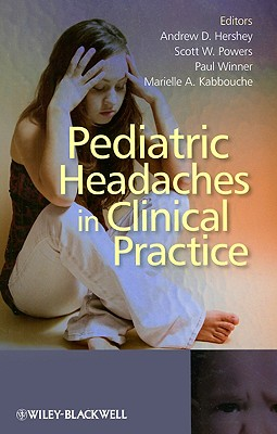 Pediatric Headaches in Clinical Practice - Hershey, Andrew D, and Powers, Scott W, and Winner, Paul
