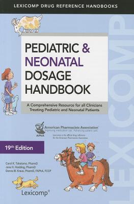 Pediatric & Neonatal Dosage Handbook 2012-2013 - Taketomo, Carol K.