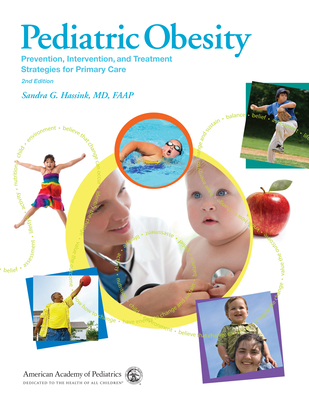 Pediatric Obesity: Prevention, Intervention, and Treatment Strategies for Primary Care - Hassink, Sandra