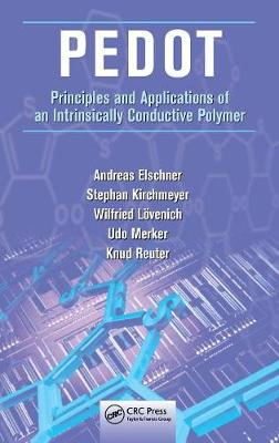 PEDOT: Principles and Applications of an Intrinsically Conductive Polymer - Elschner, Andreas, and Kirchmeyer, Stephan, and Lovenich, Wilfried
