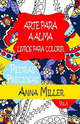 Pedras Preciosas Livro Para Colorir Anti- Stress: Arte Para a Alma Livros de Colorir Para Adultos: Edicao de Praia - Miller, Anna, and Silva, M J