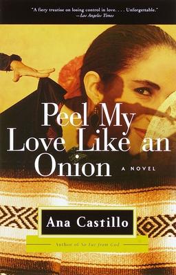 Peel My Love Like an Onion - Castillo, Ana