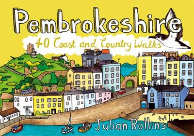 Pembrokeshire: 40 Coast and Country Walks - Rollins, Julian