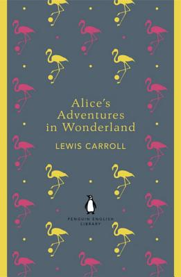 Penguin English Library Alice's Adventures in Wonderland - Carroll, Lewis