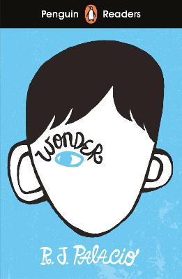 Penguin Readers Level 3: Wonder (ELT Graded Reader) - Palacio, R J