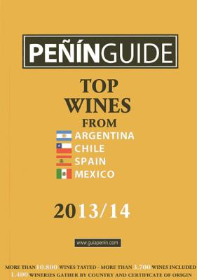 Penin Guide: Top Wines from Argentina, Chile, Spain and Mexico: 2013-14 -