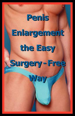 Penis Enlargement the Easy Surgery-Free Way - Life Science Institute (Editor)