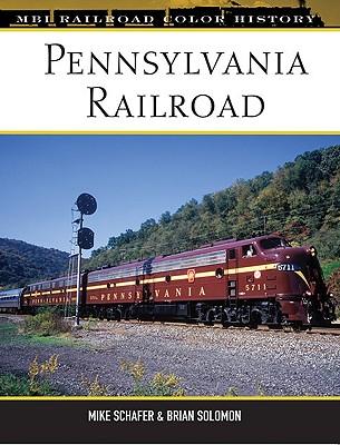 Pennsylvania Railroad - Schafer, Mike, and Solomon, Brian