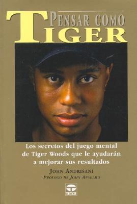 Pensar Como Tiger - Andrisani, John