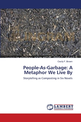People-As-Garbage: A Metaphor We Live by - Brown, Cecily F