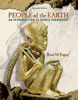 People of the Earth: An Introduction to World Prehistory - Fagan, Brian M