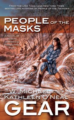 People of the Masks - Gear, Kathleen O'Neal, and Gear, W Michael