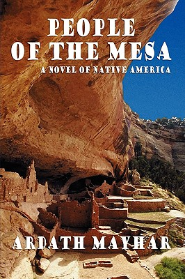 People of the Mesa: A Novel of Native America - Mayhar, Ardath