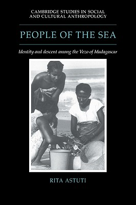 People of the Sea: Identity and Descent Among the Vezo of Madagascar - Astuti, Rita