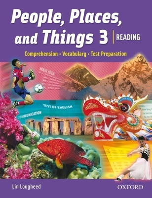People, Places, and Things 3: Reading, Vocabulary, Test Preparation - Lougheed, Lin
