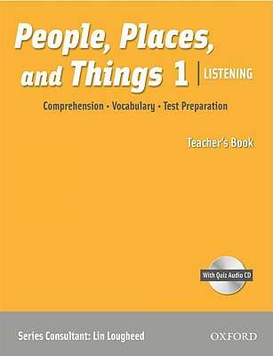 People, Places and Things: Comprehension, Vocabulary, Test Preparation - Lougheed, Lin (Consultant editor)