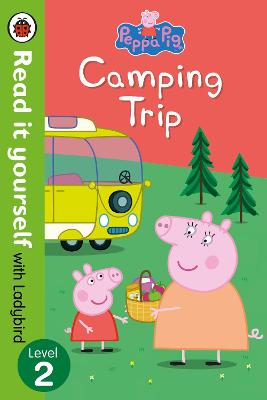 Peppa Pig: Camping Trip - Read it yourself with Ladybird: Level 2 -