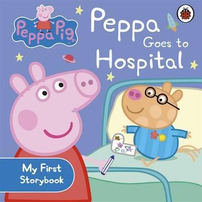 Peppa Pig: Peppa Goes to Hospital: My First Storybook -