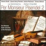 Per Monsieur Pisendel 2: Six Virtuoso Violin Sonatas of the Baroque