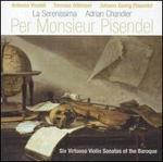 Per Monsieur Pisendel: Six Virtuoso Violin Sonatas of the Baroque