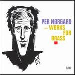 Per N�rg?rd: Works for Brass