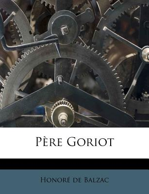 Pere Goriot - De Balzac, Honore