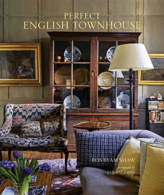 Perfect English Townhouse - Shaw, Ros Byam