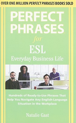 Perfect Phrases ESL Everyday Business - Gast, Natalie