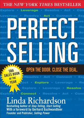 Perfect Selling: Open the Door. Close the Deal. - Richardson, Linda