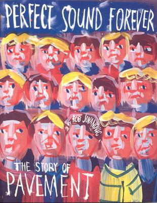 Perfect Sound Forever: The Story of Pavement - Jovanovic, Rob