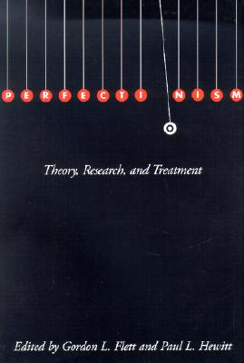 Perfectionism: Theory, Research, and Treatment - Flett, Gordon L, PH.D. (Editor), and Hewitt, Paul L, PH.D. (Editor)