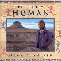 Perfectly Human - Mark Sloniker