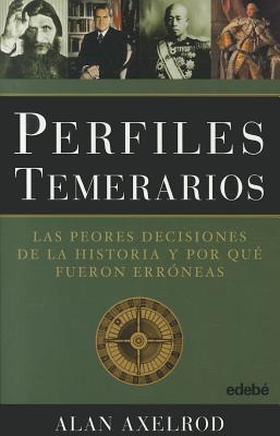 Perfiles Temerarios - Axelrod, Alan, PH.D.
