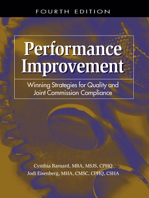 Performance Improvement: Winning Strategies for Quality and Joint Commission Compliance - Barnard, Cynthia