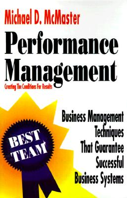 Performance Management: Creating the Conditions for Results - McMaster, Michael D, and Fox, Charles D (Preface by)