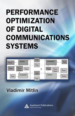 Performance Optimization of Digital Communication Systems - Mitlin, Vladimir