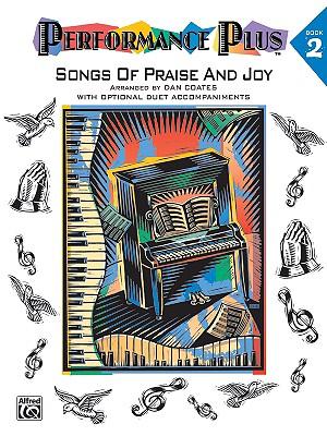 Performance Plus, Bk 2: Dan Coates -- Songs of Praise & Joy - Coates, Dan