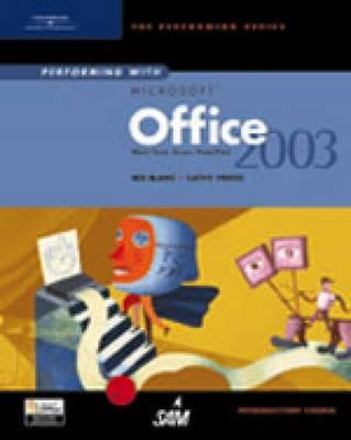 Performing with Microsoft Office 2003: Introductory Course - Blanc, Iris, and Vento, Cathy
