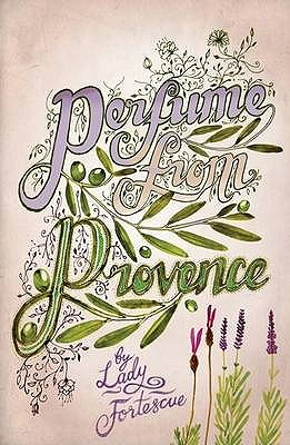 Perfume from Provence - Fortescue, Winifred
