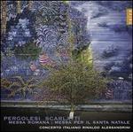 Pergolesi: Messa Romana; Alessandro Scarlatti: Messa per il Santissimo Natale