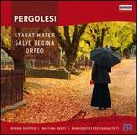Pergolesi: Stabat Mater; Salve Regina; Orfeo