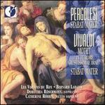 "Pergolesi: Stabat Mater; Vivaldi: Motet ""In furore guistissimae irae""; Stabat Mater - Catherine Robbin (mezzo-soprano); Dorothea Röschmann (soprano); Les Violons du Roy; Bernard Labadie (conductor)"
