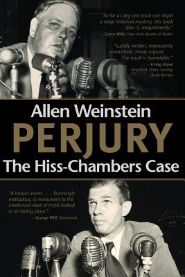 Perjury: The Hiss-Chambers Case - Weinstein, Allen