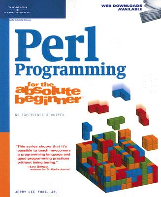 Perl Programming for the Absolute Beginner - Ford, Jerry Lee, Jr.
