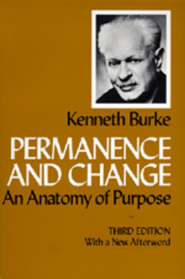 Permanence and Change: An Anatomy of Purpose, Third Edition - Burke, Kenneth