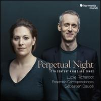 Perpetual Night - Ensemble Correspondances; Lucile Richardot (mezzo-soprano); Sébastien Daucé (conductor)