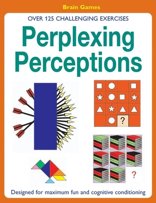 Perplexing Perceptions: Over 125 Challenging Exercises - Popey, David
