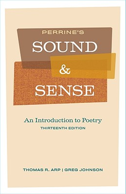 Perrine's Sound and Sense: An Introduction to Poetry - Arp, Thomas R, and Johnson, Greg