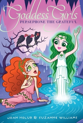 Persephone the Grateful, 26 - Holub, Joan, and Williams, Suzanne